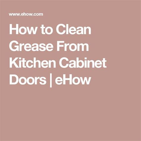 how to clean grease from kitchen cabinets 17 best images about for the home on pinterest house