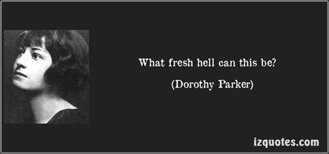 More On Monday Dorothy What Fresh Hell Is This By Marion Meade by What Fresh Hell Can This Be Dorothy Quotes