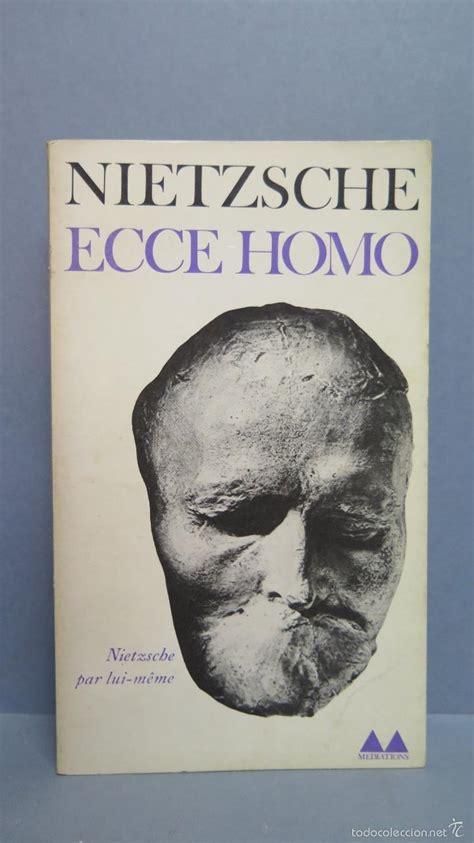 libro ecce homo ecce homo nietzsche comprar libros de filosof 237 a en todocoleccion 56147610