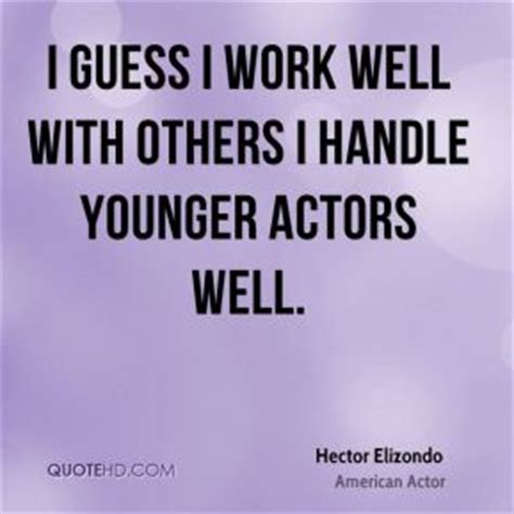 hector elizondo food quotes quotehd
