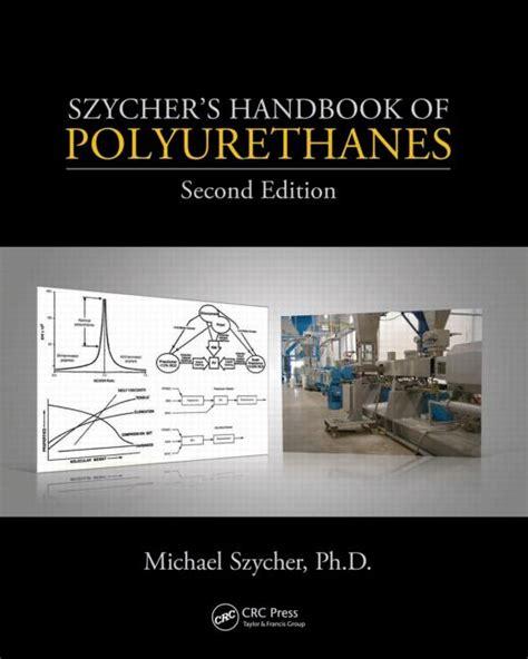 szycher s handbook of polyurethanes second edition crc