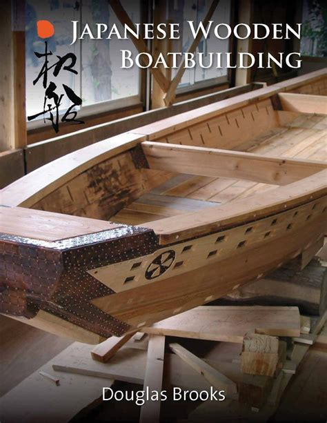 douglas brooks boatbuilder japanese wooden boatbuilding - Wooden Boat Japanese