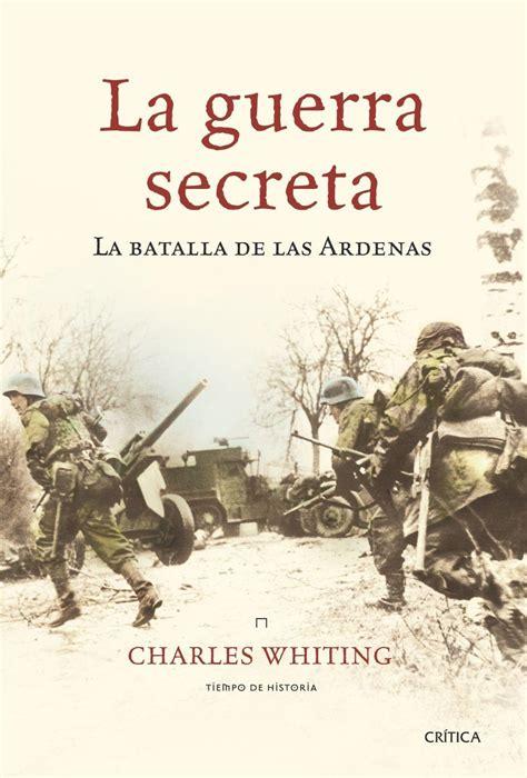 libro la guerra secreta guerra secreta la quot la batalla de las ardenas quot critica 183 librer 237 a rafael alberti