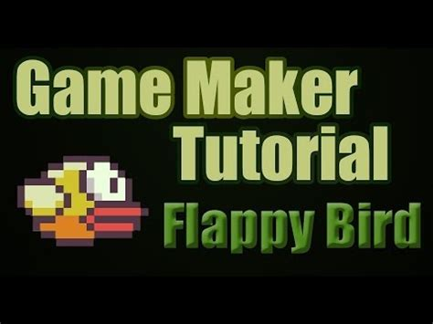 flappy bird tutorial construct 2 how to make flappy bird game maker tutorial hd with