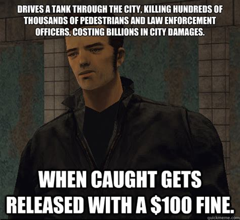 Theft Meme - drives a tank through the city killing hundreds of