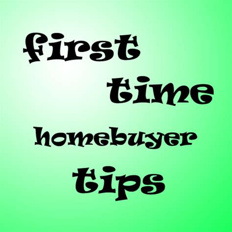 tips for buying a house first time tips for first time homebuyers advice on buying a house