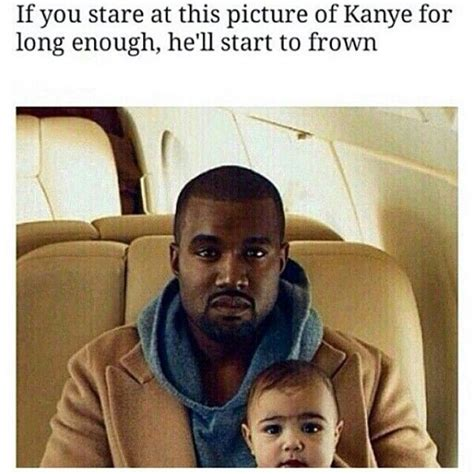 Kanye Not Meme - 44 best images about north west blue ivy memes on pinterest kanye west touch me and funny