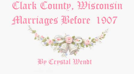 Wisconsin Marriage Records Free Clark County Wisconsin Pre 1907 Marriage Index By Both And Groom