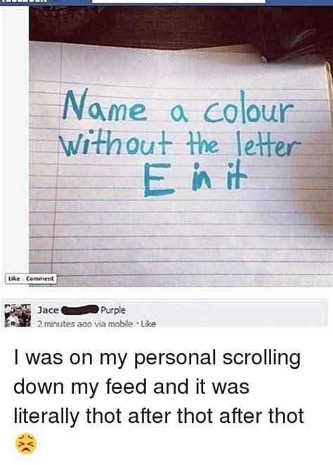 color without the letter e 25 best memes about letter e letter e memes