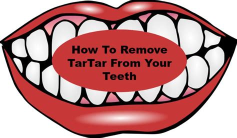 how to clean tartar s teeth how to remove tartar from your teeth at home with my honey