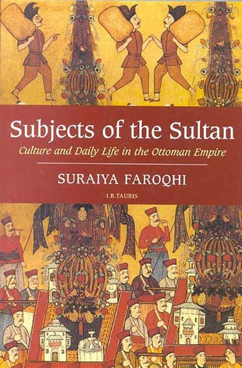 Subjects Of The Sultan Culture And Daily Life In The