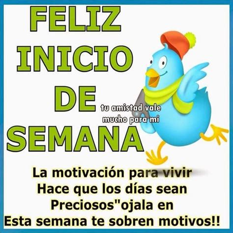 imagenes de feliz inicio de semana para facebook felizdia feliziniciodesemana inicio de semana imagenes