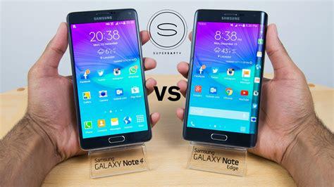 samsung galaxy note 4 and galaxy note edge unleashed at ifa 2014 samsung galaxy note edge vs note 4 review comparison