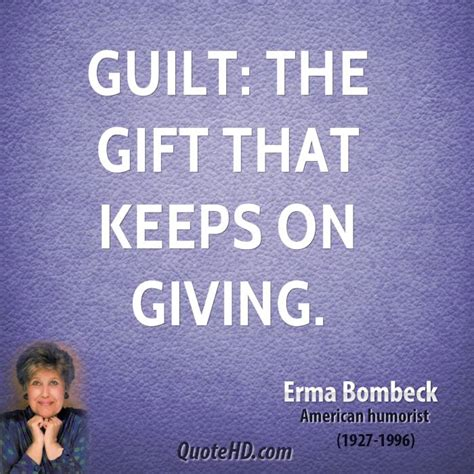 The Other Gift That Keeps On Giving A Guilty Conscience by 62 Best Quotes And Sayings About Guilt