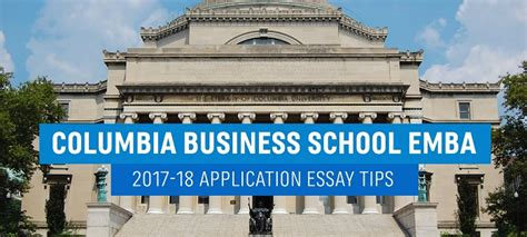 Columbia Mba Jd Application Deadline by Columbia Business School Emba Application Essay Tips