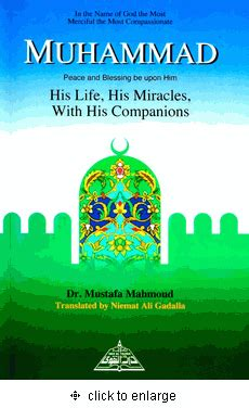 biography of prophet muhammad companions muhammad pbuh his life his miracles with his