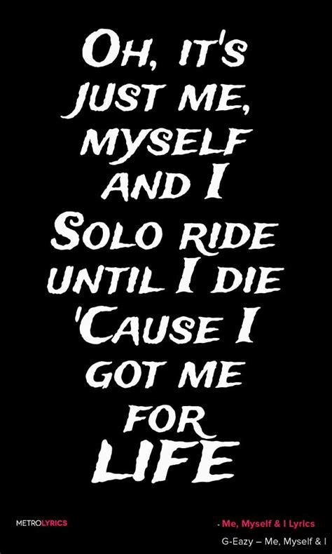 G-Eazy x Bebe Rexha - Me, Myself Oh, it's just me, myself