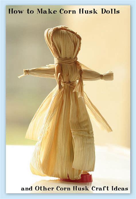 brigid corn husk doll how to make corn husk dolls and other corn husk craft