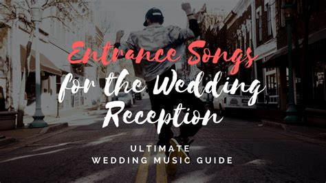 Wedding Song For Entrance by 50 Dramatic Wedding Reception Grand Entrance Songs