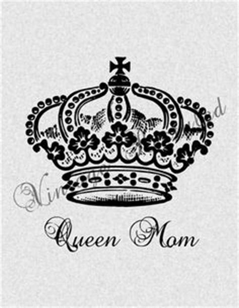 tattoo queen mom 1000 images about tattoos on pinterest crown tattoos