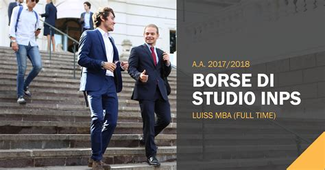Luiss Business School Mba by Borse Di Studio Inps Per Il Luiss Mba Time 2017