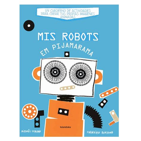 libro the robot and the mis robots en pijamarama kalandraka libros dideco