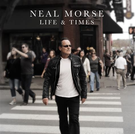 the life and times neal morse life and times album review