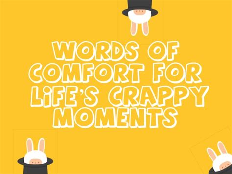 words of comfort for s crappy moments