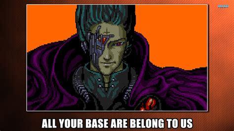 All Your Base Meme - digital intifada 3 0 y u no understand are ya mad bro