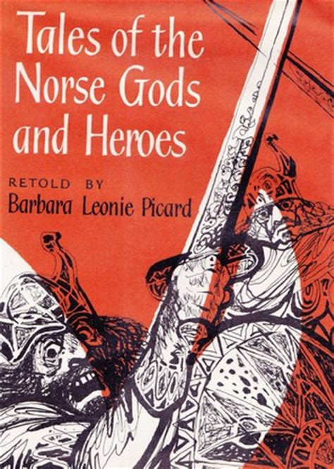 norse mythology tales of norse gods heroes beliefs rituals the viking legacy books tales of norse gods and heroes by barbara leonie picard