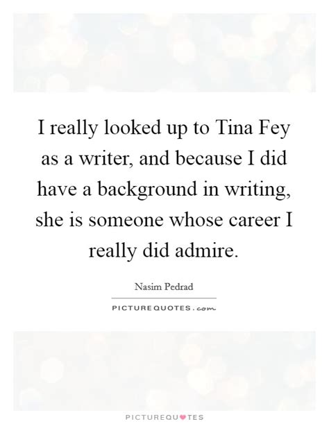 9 Truly Admirable Careers by Admire Someone Quotes Sayings Admire Someone Picture