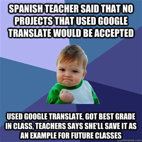 Meme In Spanish - spanish teacher said that no projects that used google