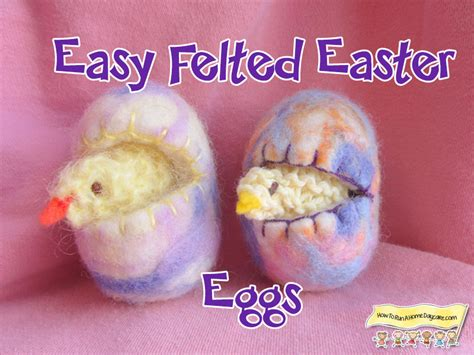 easy felted easter eggs and knitted chicks how to run a home daycare