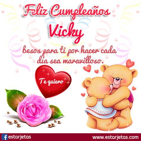 imagenes de feliz cumpleaños vicky fel 237 z cumplea 241 os vicky im 225 genes gifs de cumplea 241 os