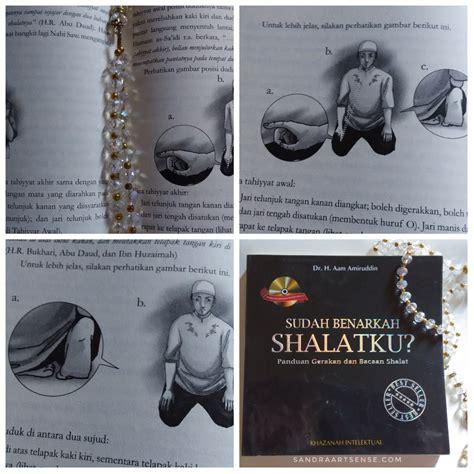 Belajar Sendiri Semua Jenis Shalat sandraartsense resensi buku sudah benarkah shalatku