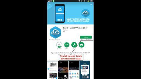 android tutorial youtube channel tutorial download aplikasi save twitter videos untuk