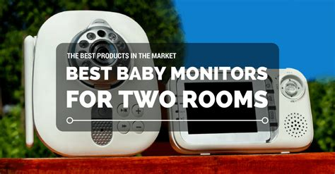 two room baby monitor best baby monitors for two rooms 2018 reviews and buyer s guide