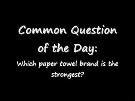which paper towel brand is the strongest research which paper towel brand is the strongest