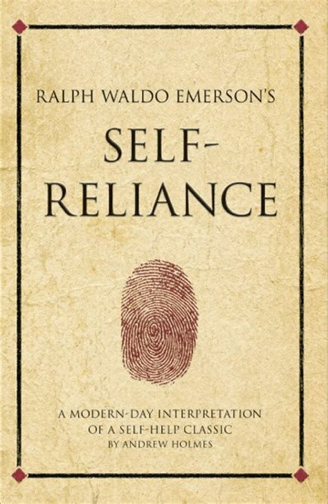 Self Reliance Essay by Self Reliance The Height And Perfection By Ralph Waldo Emerson Like Success