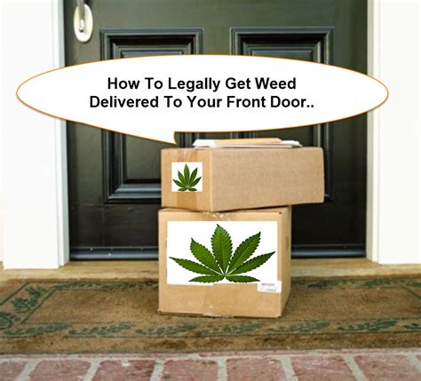 How To Legally Get Weed Delivered To Your Front Door Front Door Delivery
