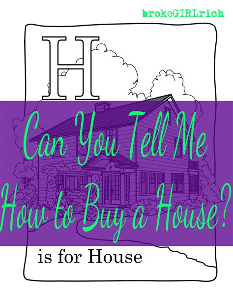 how to know which house to buy can you tell me how to buy a house brokegirlrich
