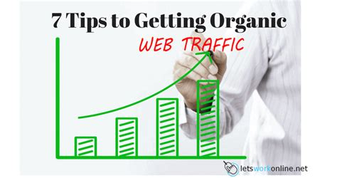 7 Tips On Getting by 7 Tips To Getting Organic Traffic Let S Work