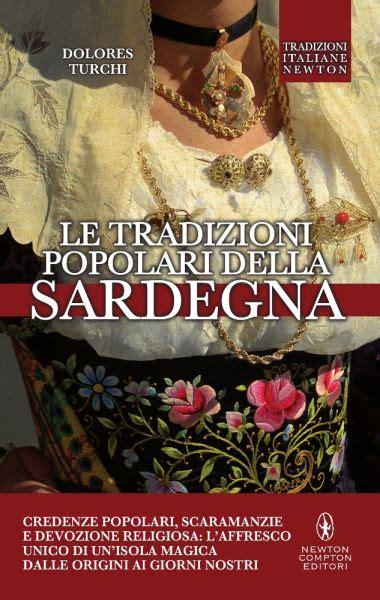 credenze popolari italiane le tradizioni popolari della sardegna newton compton editori