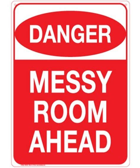 messy bedroom quotes danger messy room ahead metal sign