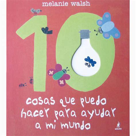 libro qu puedo hacer cuando 10 cosas que puedo hacer para ayudar a mi mundo libros de 5 a 8 a 241 os libros para ni 241 os