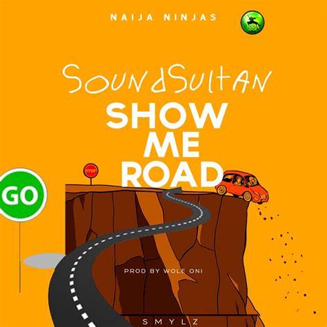 me mp download download mp3 sound sultan show me road
