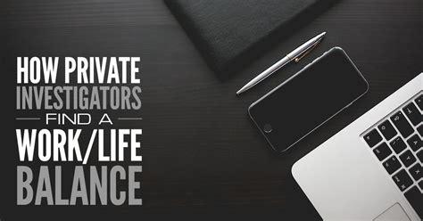 Investigator Find How Investigators Find A Work Balance