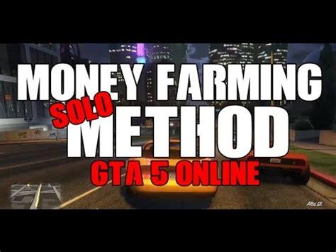 Gta Online Best Money Making Method - gta 5 online best solo unlimited money farm money making method patch 1 36 youtube