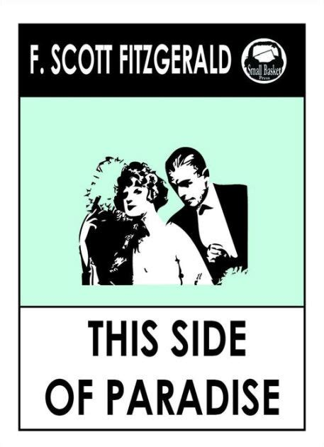 libro this side of paradise f scott fitzgerald s this side of paradise by f scott fitzgerald frances scott key fitzgerald