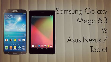 Tablet Samsung Vs Asus samsung galaxy mega 6 3 vs asus nexus 7 tablet comparison specs